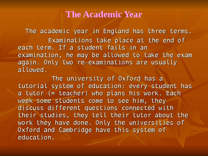 The Academic Year    The academic year in England has three terms.