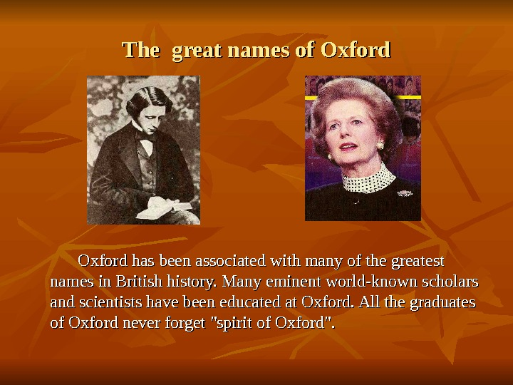 The great names of Oxford    Oxford has been associated with many of the