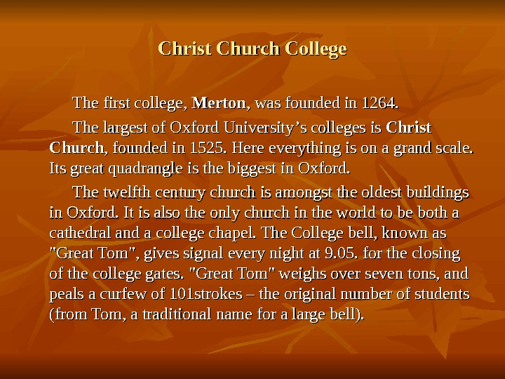 Christ Church College     The first college,  Merton , was founded in