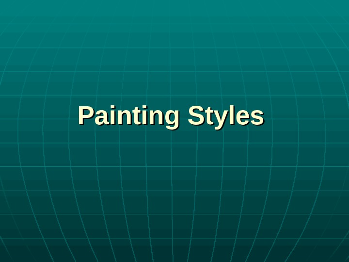 Painting Styles