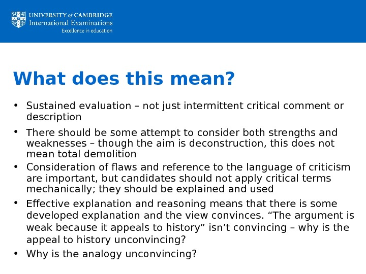 What does this mean?  • Sustained evaluation – not just intermittent critical comment or description