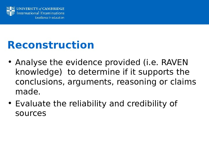 Reconstruction • Analyse the evidence provided (i. e. RAVEN knowledge) to determine if it supports the