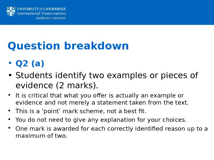 Question breakdown • Q 2 (a)  • Students identify two examples or pieces of evidence