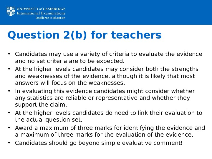Question 2(b) for teachers  • Candidates may use a variety of criteria to evaluate the