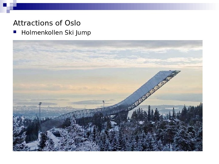 Attractions of Oslo  Holmenkollen Ski Jump