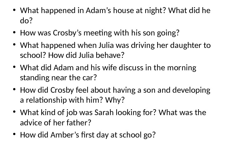 • What happened in Adam's house at night? What did he do?  • How