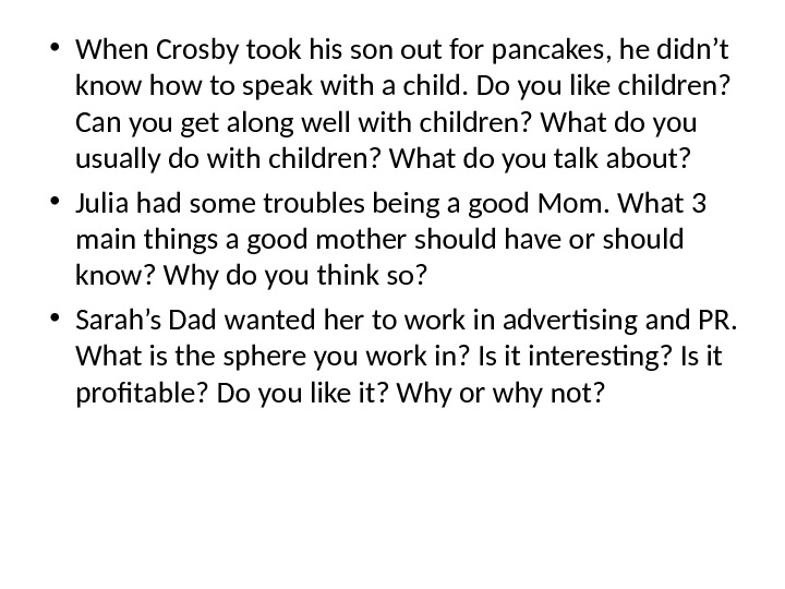 • When Crosby took his son out for pancakes, he didn't know how to speak
