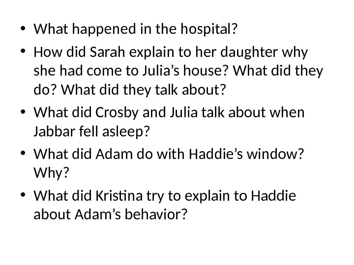 • What happened in the hospital?  • How did Sarah explain to her daughter
