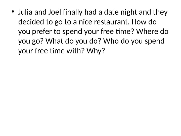 • Julia and Joel finally had a date night and they decided to go to