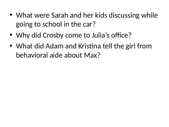• What were Sarah and her kids discussing while going to school in the car?