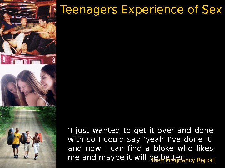 Teenagers Experience of Sex ' I just wanted to get it over and done with so