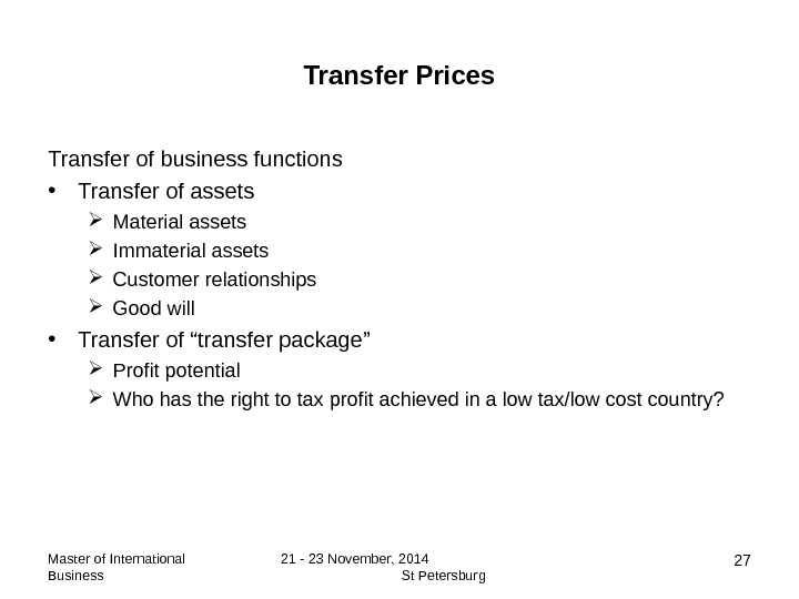 Master of International Business 21 - 23 November, 2014    St Petersburg 27 Transfer