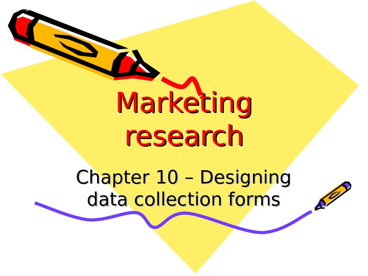 Marketing research Chapter 1010 – Designing data collection forms