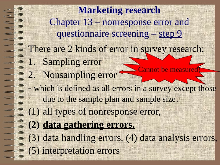 Marketing research Chapter 13 – nonresponse error and questionnaire screening – step 9 There are 2