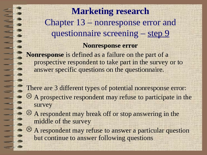 Marketing research Chapter 13 – nonresponse error and questionnaire screening – step 9 Nonresponse error Nonresponse