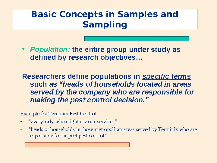 Basic Concepts in Samples and Sampling • Population:  the entire group under study as defined