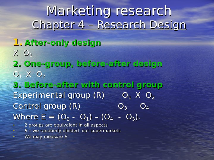 Marketing research Chapter 4 – Research Design 1. 1. After-only design X OX O 11 2.