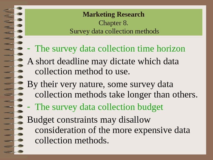 Marketing Research Chapter 8.  Survey data collection methods - The survey data collection time horizon