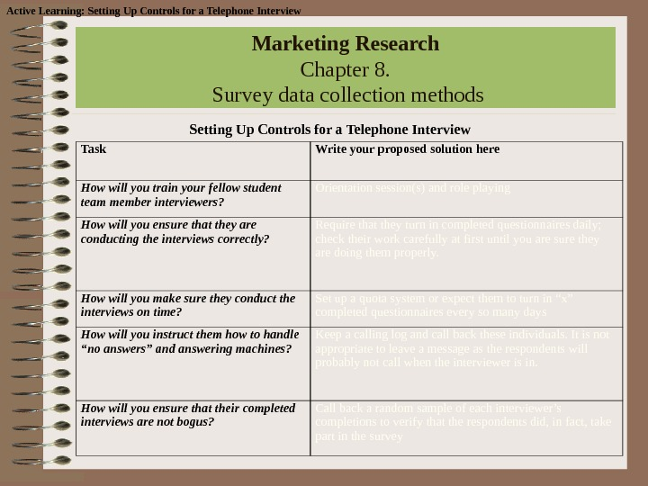Marketing Research Chapter 8.  Survey data collection methods  Setting Up Controls for a Telephone