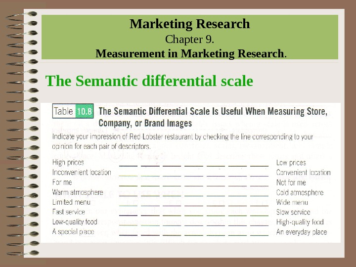 Marketing Research Chapter 9.  Measurement in Marketing Research. The Semantic differential scale