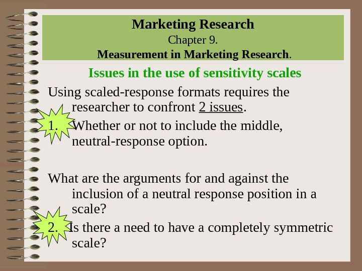 Marketing Research Chapter 9.  Measurement in Marketing Research. Issues in the use of sensitivity scales