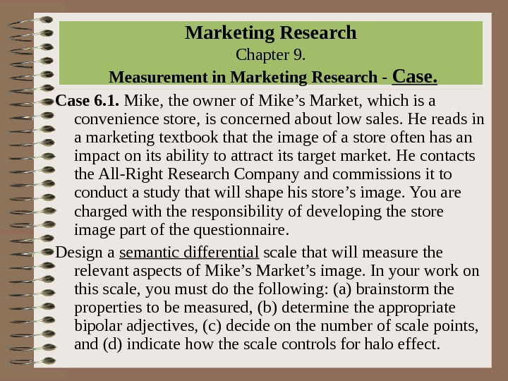 Marketing Research Chapter 9.  Measurement in Marketing Research - Case 6. 1.  Mike, the