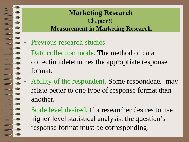 Marketing Research Chapter 9.  Measurement in Marketing Research. - Previous research studies - Data collection