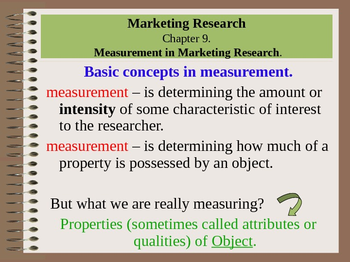 Marketing Research Chapter 9.  Measurement in Marketing Research. Basic concepts in measurement – is determining