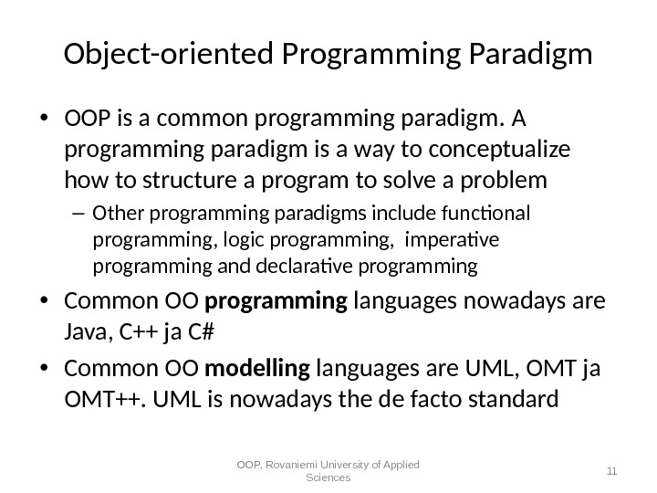 Object-oriented Programming Paradigm • OOP is a common programming paradigm.  A programming paradigm is a