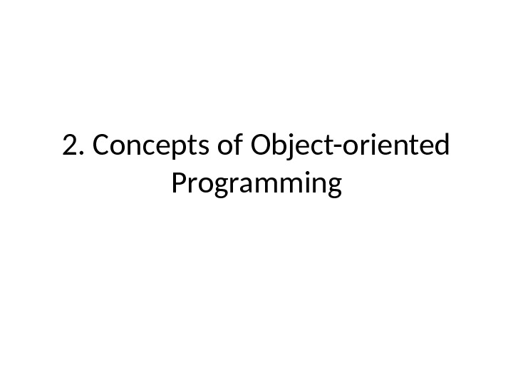 2. Concepts of Object-oriented Programming