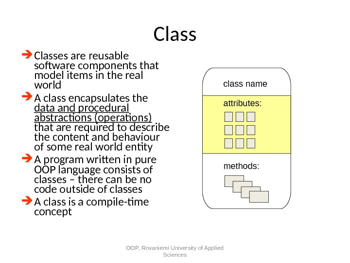 Classes are reusable software components that model items in the real world  A class