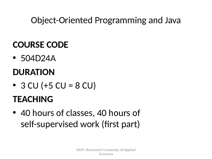 Object-Oriented Programming and Java COURSE CODE • 504 D 24 A DURATION • 3 CU (+5