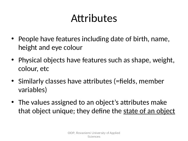 Attributes • People have features including date of birth, name,  height and eye colour