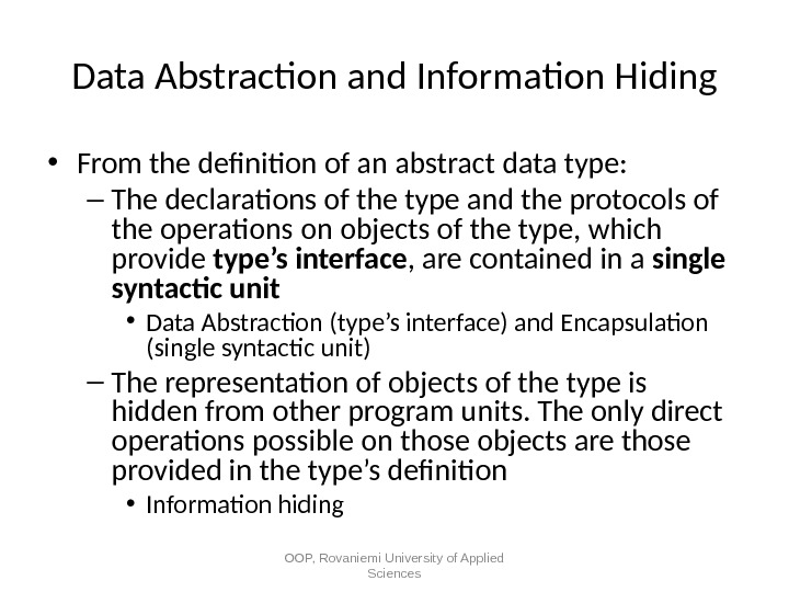 Data Abstraction and Information Hiding • From the defnition of an abstract data type:  –