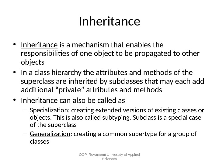Inheritance • Inheritance is a mechanism that enables the responsibilities of one object to be propagated