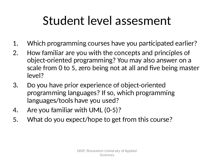 Student level assesment 1. Which programming courses have you participated earlier?  2. How familiar are