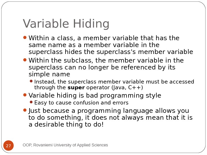 Variable Hiding Within a class, a member variable that has the same name as a member