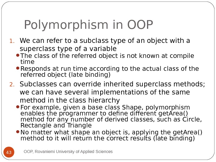 Polymorphism in OOP 1. We can refer to a subclass type of an object with a