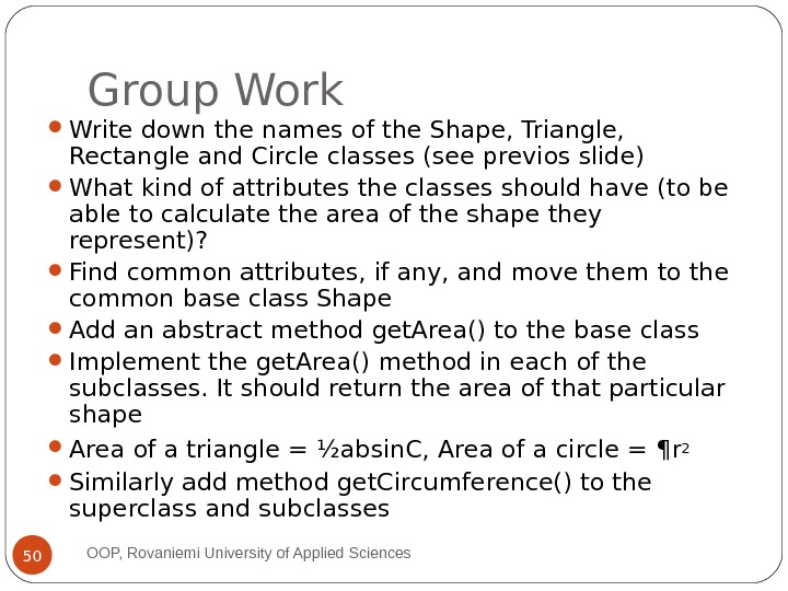 Group Work Write down the names of the Shape, Triangle,  Rectangle and Circle classes (see