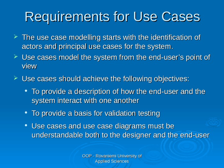OOP - Rovaniemi University of Applied Sciences. Requirements for Use  Cases The use case modelling