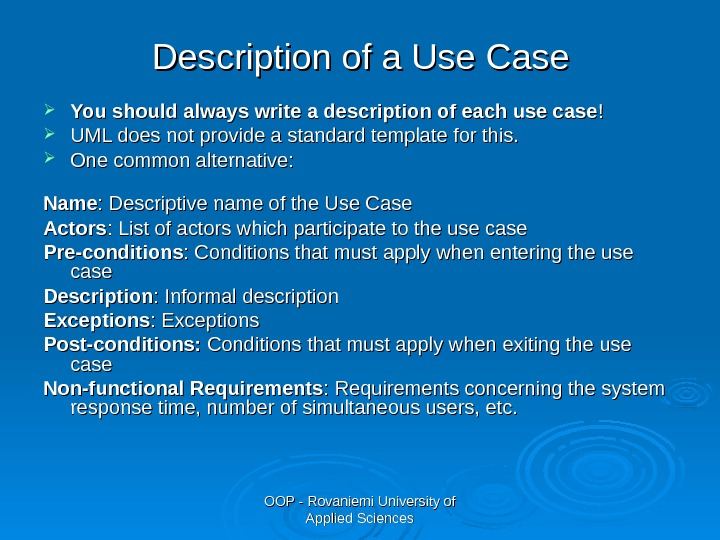 OOP - Rovaniemi University of Applied Sciences. Description of a Use Case You should always write