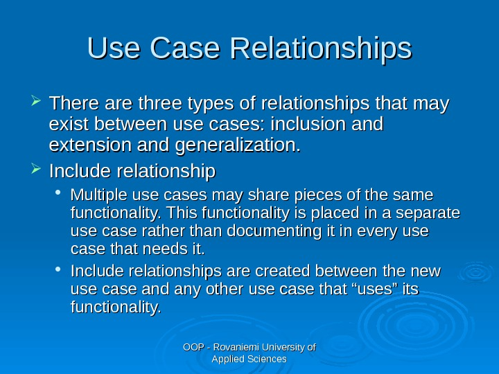 OOP - Rovaniemi University of Applied Sciences. Use Case Relationships There are three types of relationships