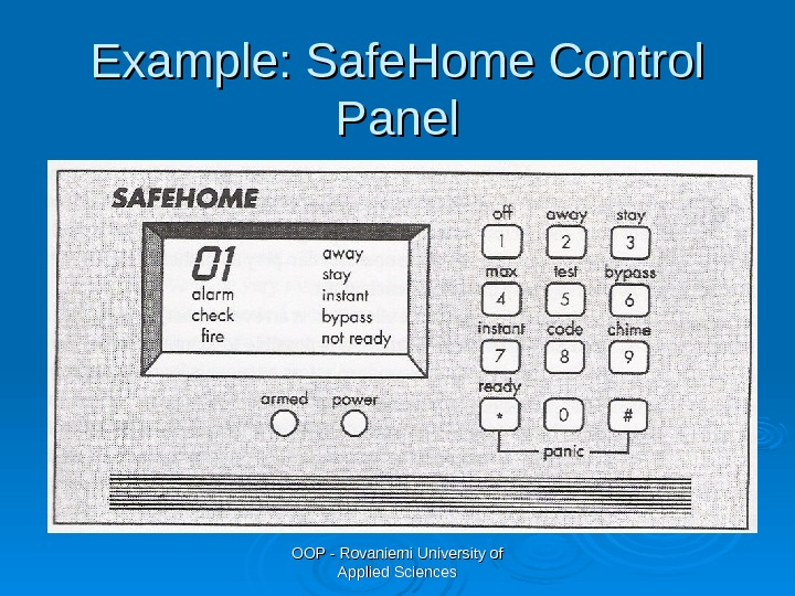 OOP - Rovaniemi University of Applied Sciences. Example: Safe. Home Control Panel