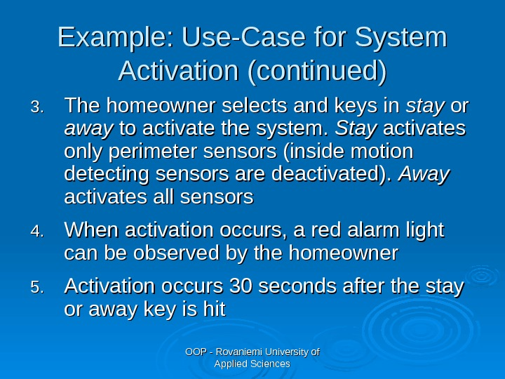 OOP - Rovaniemi University of Applied Sciences. Example: Use-Case for System Activation (continued) 3. 3. The