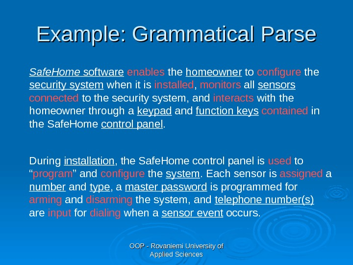 OOP - Rovaniemi University of Applied Sciences. Example: Grammatical Parse Safe. Home software  enables the