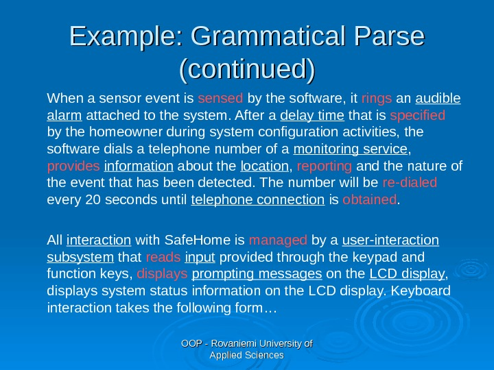 OOP - Rovaniemi University of Applied Sciences. Example: Grammatical Parse (continued) When a sensor event is
