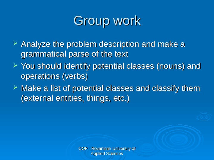 OOP - Rovaniemi University of Applied Sciences. Group work Analyze the problem description and make a