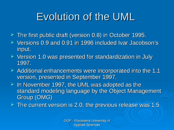 OOP - Rovaniemi University of Applied Sciences. Evolution of the UML  The first public draft