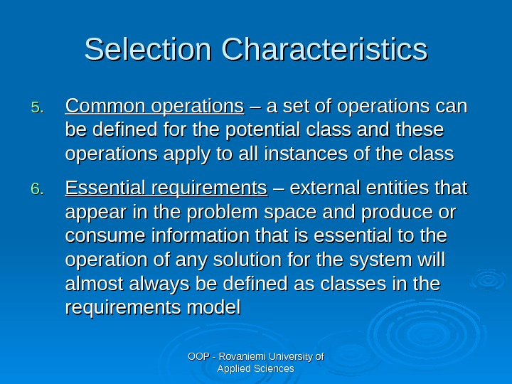 OOP - Rovaniemi University of Applied Sciences. Selection Characteristics 5. 5. Common operations – a set