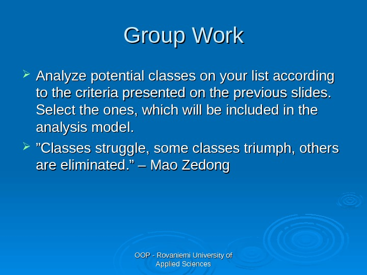 OOP - Rovaniemi University of Applied Sciences. Group Work Analyze potential classes on your list according